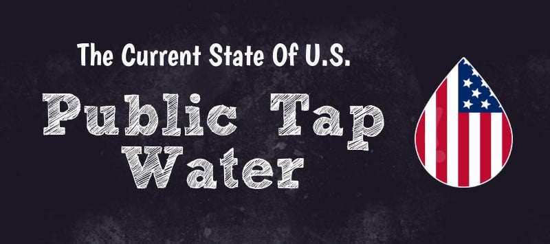 The Current State Of U.S. Public Tap Water Thumbnail