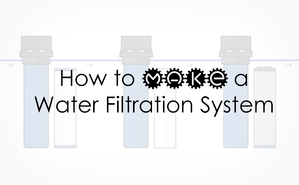 DIY Whole House Filtration System