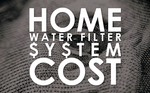 home filter system cost