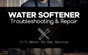 Water Softener Troubleshooting